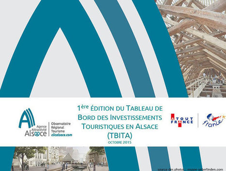 Le Tableau de Bord de l'Investissement Touristique en Alsace | Clicalsace | Le site www.clicalsace.com | Scoop.it