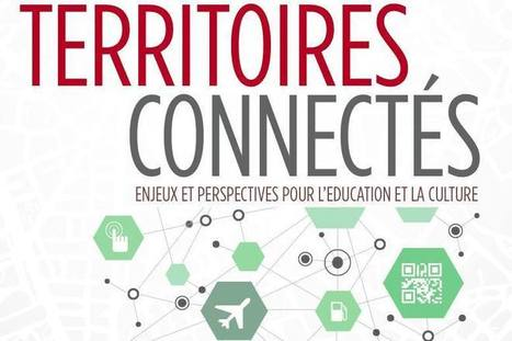 Territoires connectés : enjeux et perspectives pour l'éducation et la culture - Ludovia Magazine | Perspectives en Agroalimentaire | Scoop.it
