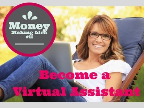 Money Making Idea #11- Become a Virtual Assistant | Money Making Ideas | Scoop.it