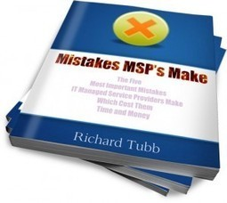 MSP eBook - Mistakes MSP's Make Which Cost Them Time and Money | SMB IT Managed Services | Scoop.it