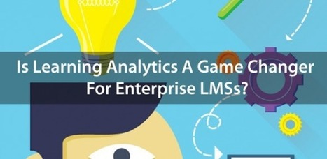 Is Learning Analytics A Game Changer For Enterprise LMSs? - e-Learning Feeds | Learning Analytics in Higher Education | Scoop.it