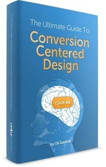 The Ultimate Guide to Conversion Centered Design - Ebook | Designing design thinking driven operations | Scoop.it