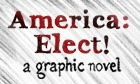 America: Elect! The action-packed journey to US election day in graphic novel form | Hamilton West Shared Resources | Scoop.it
