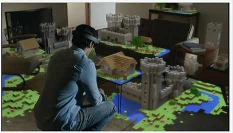 Why Microsoft bought Minecraft: HoloLens AR | 3D Virtual-Real Worlds: Ed Tech | Scoop.it