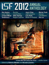 """Free Anthology eBook! """"International Speculative Fiction 2012 Annual Anthology"""" Edited by Roberto Mendes and Ricardo Loureiro - SF Signal 