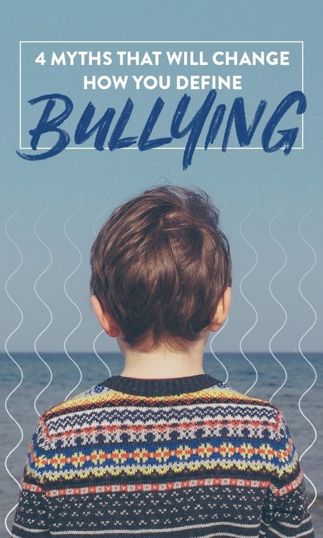 4 myths that will change how you define bullying | FOTOTECA INFANTIL | Scoop.it