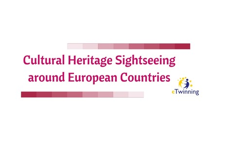 Cultural Heritage Sightseeing around European Countries | Proyectos eTwinning en el IES Escultor Juan de Villanueva | Scoop.it