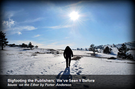 Bigfooting the Publishers: We've Seen It Before | EBook Publishing and Marketing | Scoop.it