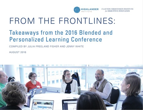 From the frontlinesTakeaways from the 2016 Blended and Personalized Learning Conference | Christensen Institute | Digital Learning - beyond eLearning and Blended Learning in Higher Education | Scoop.it