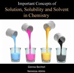 Important Concepts of Solution, Solubility and Solvent in Chemistry | E-books on Chemistry | E-Books India | Scoop.it