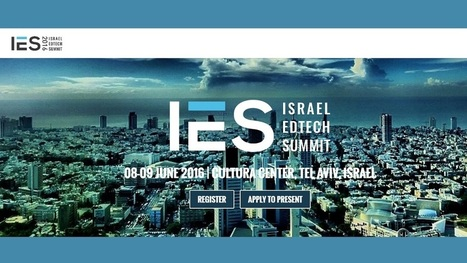 Israel EdTech Summit 2016 - Innovation is Here | EdTechReview | Scoop.it