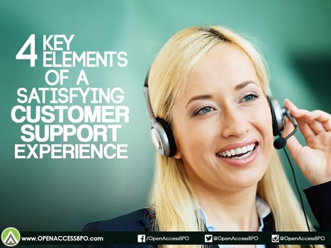 4 Key elements of a satisfying customer support experience   Open Access BPO   Outsourcing and Customer Service   Scoop.it