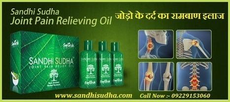 Sandhisudha & Sandhisudha Plus - Joint Pain, Arthritis Pain, Back Pain, Shoulder Pain Relief OilSandhi Sudha Oil | Sandhi Sudha | Sandhi Sudha India | Original SandhiSudha - Joint Pain Relief Herbal Formula | Scoop.it