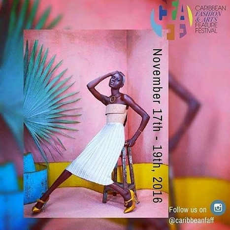 @caribbeanfaff call for #fashionfilm submissions to The Caribbean Fashion and Arts Feature Festival 2016 (CFAFF),1 | Fashion Technology Designers & Startups | Scoop.it