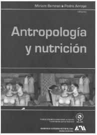 Miriam Bertran y Pedro Arroyo (eds.), Antropología y nutrición, México, UAM-X/Fundación Mexicana para la Salud, 2006. | Dimensión Antropologica | Antropología de la alimentación | Scoop.it