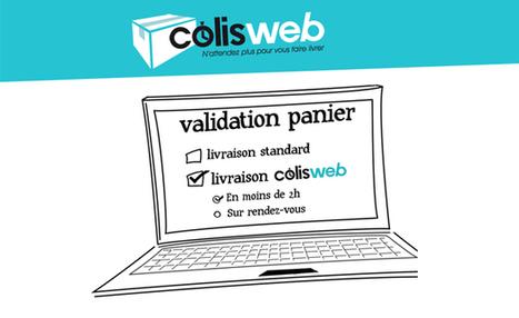 Colisweb : livrez vos clients en moins de 2h ! | Les articles Colisweb | Scoop.it