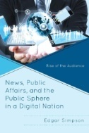 News, public affairs, and the public sphere in a digital nation : rise of the audience (E-Book)   Media and Communication   Scoop.it