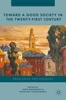 Toward a Good Society in the Twenty-First Century   Nikolaos Karagiannis   John Marangos   Palgrave Macmillan   Peer2Politics   Scoop.it