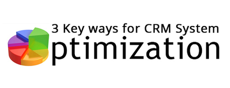Three Key Ways to Optimize a CRM System's Performance   Full-cycle Open Source Solutions   Scoop.it