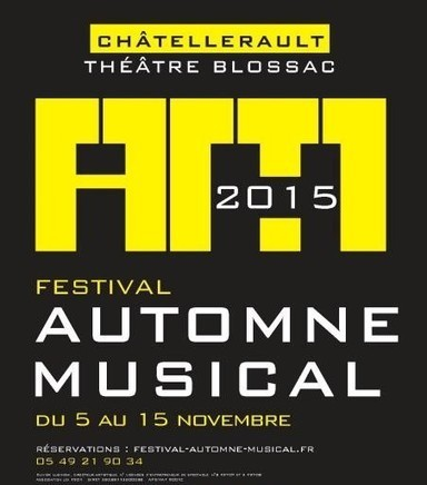 Le festival Automne Musical de Châtellerault vous donne rendez-vous pour une nouvelle édition. | A découvrir dans le Pays Châtelleraudais | Scoop.it