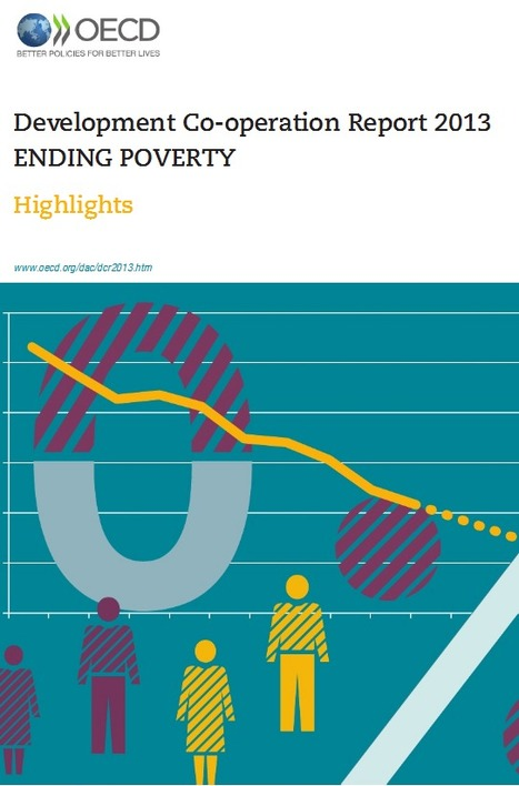 Development Co-operation Report 2013: Ending Poverty | International Development Cooperation | Scoop.it