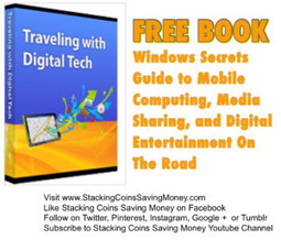 FREE BOOK - Traveling With Digital Tech, Windows Secrets Guide to Mobile Computing, Media Sharing, and Digital Entertainment ($9.95 Value Absolutely FREE) - STACKING COINS SAVING MONEY | Emerging IT Innovations | Scoop.it