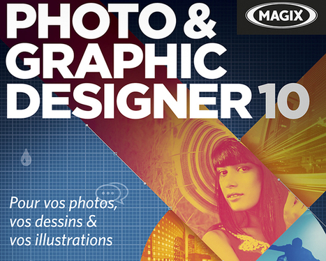 Magix Photo & Graphic Designer 10 : photos et illustrations - Le monde de la photo | Actualités graphique et partage ressources gratuites | Scoop.it