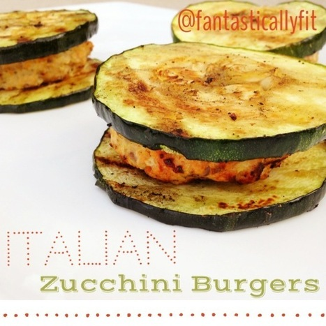 Italian-Style Burgers with Zucchini Buns | Recipes | Scoop.it