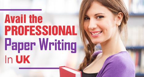 Avail the Professional Paper Writing in UK | Dissertation Online UK | Scoop.it