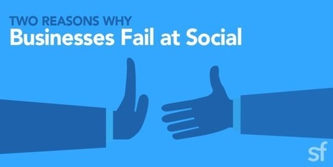 2 Core Reasons Why Businesses Fail At Social | Surviving Social Chaos | Scoop.it