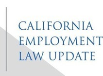Proposed Bills May Bring Big Changes To California Employment Laws | CA Employment Law | Scoop.it