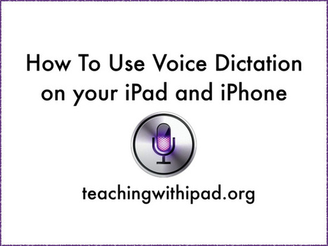 How to use Voice Dictation on Your iPad and iPhone   Kielten opetus ja oppiminen   Scoop.it