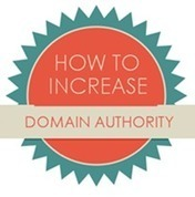 How to increase Domain Authority for your site ~ Joe The SEOer | All Things Marketing & SEO | Scoop.it