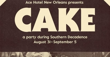 Ace Hotel Presents Cake - a Party During Southern Decadence 2016 | LGBT Destinations | Scoop.it