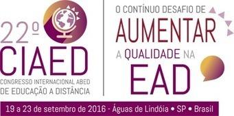 22º Ciaed - Abed | Educação a Distância e Tecnologia Educacional | Scoop.it