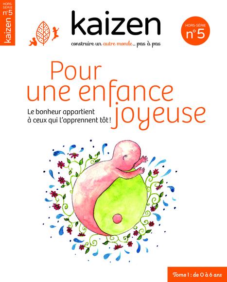 """Hors-série 5 """"Pour une enfance joyeuse, le bonheur appartient à ceux qui l'apprennent tôt !"""" - Kaizen magazine   30 jours pour arrêter de crier sur mes enfants   Scoop.it"""