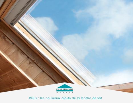 Vélux : les nouveaux atouts de la fenêtre de toit | Les actualités du Groupe Diogo Fernandes | Scoop.it
