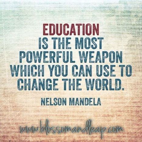 Education is the most powerful weapon which you can use to change the world. Nelson Mandela | www.iclarified.com | Scoop.it