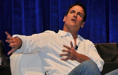 6 Things Mark Cuban Says You Need to Be Great in Business | Entrepreneurship WHS | Scoop.it