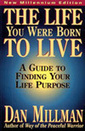 The Life You Were Born to Live - Dan Millman | Live Positive and Love Life | Scoop.it