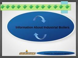 Different types of industrial boilers in India | Services provider for various types of boilers | Scoop.it