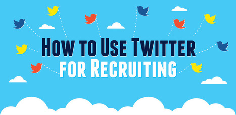 How to Use Twitter to Recruit New Talent | Recruitment Attraction and Selection | Scoop.it