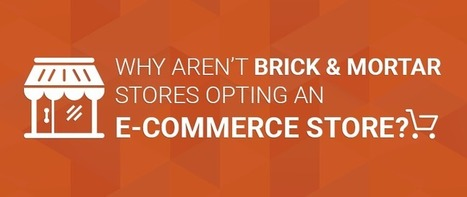 Why aren't Brick and Mortar Stores Opting an E-Commerce Store? - KNOWARTH | KNOWARTH Technologies | Scoop.it