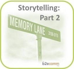 Storytelling: A Trip Down Memory Lane   B2E   How to find and tell your story   Scoop.it