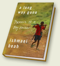A Long Way Gone: memoirs of a boy soldier, by Ishmael Beah | Creative Nonfiction : best titles for teens | Scoop.it