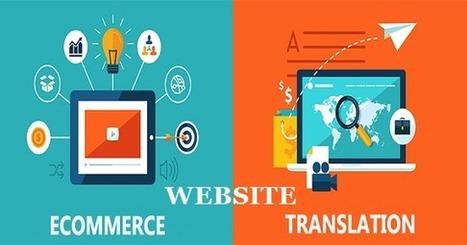 E commerce Website Translating - What Should You Do? | Translations | Scoop.it