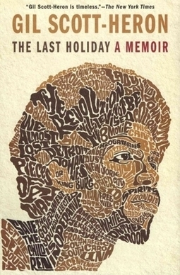 The Last Holiday by Gil Scott-Heron :: Books :: Reviews :: Paste | WNMC Music | Scoop.it
