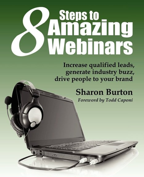 Book Review: 8 Steps to Amazing Webinars by Sharon Burton | M-learning, E-Learning, and Technical Communications | Scoop.it