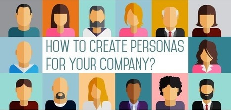 How to create #personas for your company? | Médias et contenus | Scoop.it