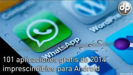 101 aplicaciones gratis de 2014 imprescindibles para Android | Androidiando | Scoop.it